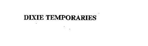 DIXIE TEMPORARIES
