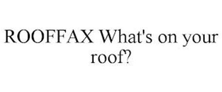 ROOFFAX WHATS ON YOUR ROOF?