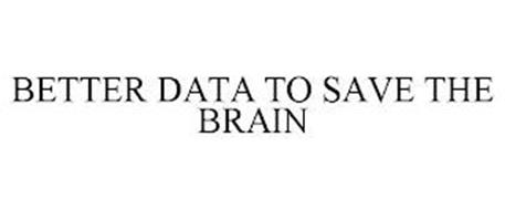 BETTER DATA TO SAVE THE BRAIN