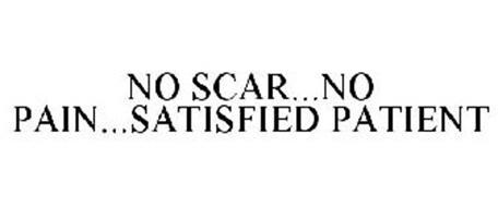 NO SCAR...NO PAIN...SATISFIED PATIENT