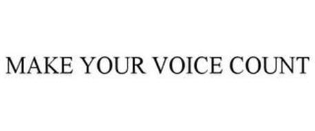 MAKE YOUR VOICE COUNT