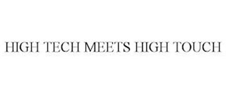 HIGH TECH MEETS HIGH TOUCH