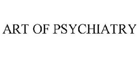 ART OF PSYCHIATRY