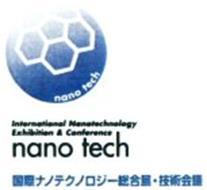 NANO TECH INTERNATIONAL NANOTECHNOLOGY EXHIBITION & CONFERENCE NANO TECH