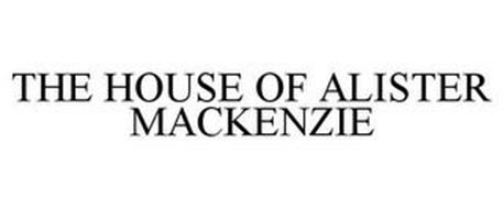 THE HOUSE OF ALISTER MACKENZIE