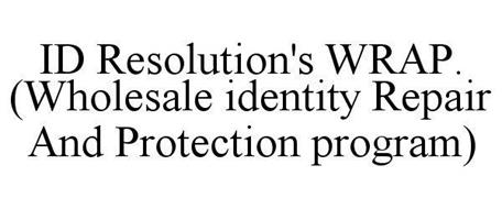 ID RESOLUTION'S WRAP. (WHOLESALE IDENTITY REPAIR AND PROTECTION PROGRAM)