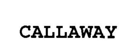 Callaway Trademark Of Ida Cason Callaway Foundation Serial Number 76347928 Trademarkia