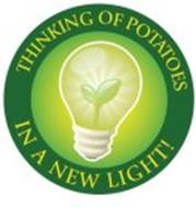 THINKING OF POTATOES IN A NEW LIGHT!