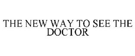 THE NEW WAY TO SEE THE DOCTOR
