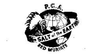 P. C. A. THE SALT OF THE EARTH RED MURIATE
