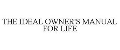 THE IDEAL OWNER'S MANUAL FOR LIFE