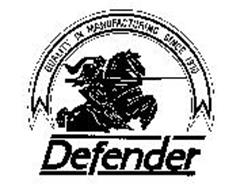 DEFENDER QUALITY IN MANUFACTURING SINCE 1910