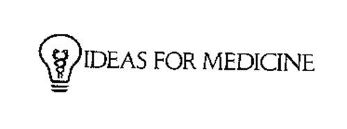 IDEAS FOR MEDICINE