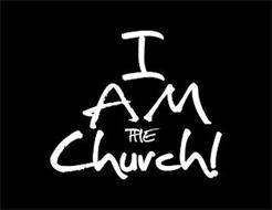 I AM THE CHURCH!