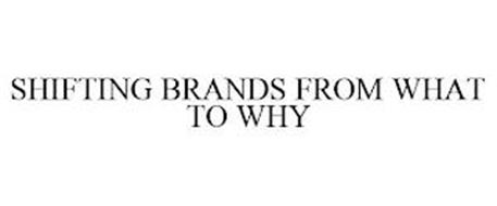 SHIFTING BRANDS FROM WHAT TO WHY