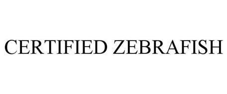 CERTIFIED ZEBRAFISH