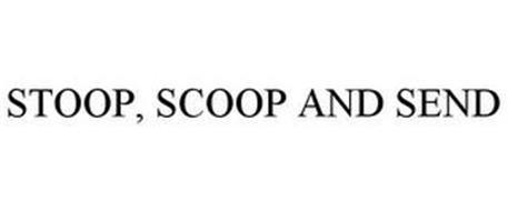 STOOP, SCOOP AND SEND