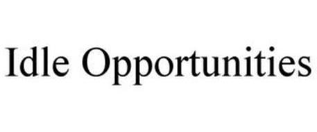 IDLE OPPORTUNITIES