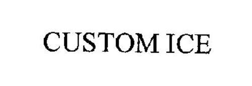 CUSTOM ICE