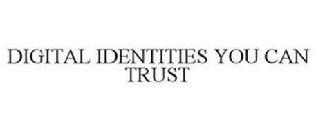 DIGITAL IDENTITIES YOU CAN TRUST