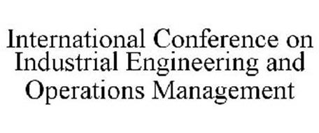 INTERNATIONAL CONFERENCE ON INDUSTRIAL ENGINEERING AND OPERATIONS MANAGEMENT