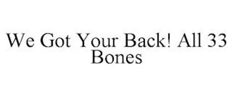 WE GOT YOUR BACK! ALL 33 BONES