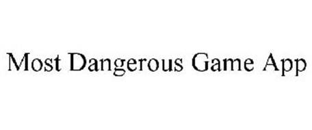 MOST DANGEROUS GAME APP