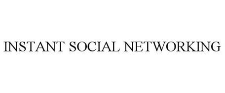 INSTANT SOCIAL NETWORKING