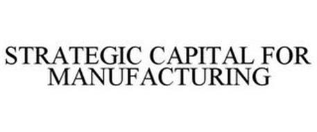 STRATEGIC CAPITAL FOR MANUFACTURING