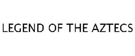 LEGEND OF THE AZTECS
