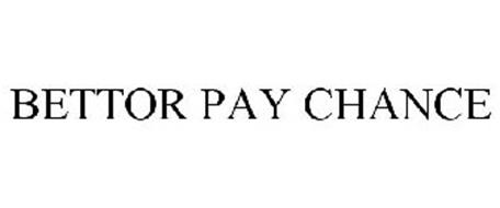 BETTOR PAY CHANCE