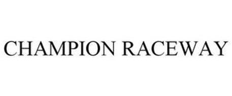 CHAMPION RACEWAY