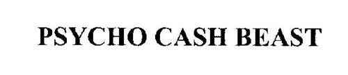 PSYCHO CASH BEAST