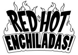RED HOT ENCHILADAS!