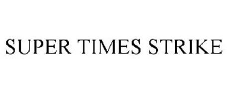 SUPER TIMES STRIKE
