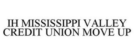 IH MISSISSIPPI VALLEY CREDIT UNION MOVE UP