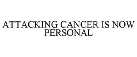 ATTACKING CANCER IS NOW PERSONAL