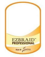 EZBRAID PROFESSIONAL MADE OF SPETRA