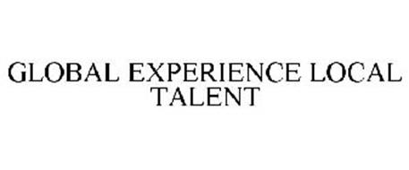 GLOBAL EXPERIENCE LOCAL TALENT