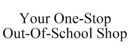 YOUR ONE-STOP OUT-OF-SCHOOL SHOP