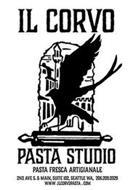 IL CORVO PASTA STUDIO PASTA FRESCA ARTIGIANALE 2ND AVE. S. & MAIN, SUITE 102, SEATTLE WA, 206.209.0329 WWW ILCORVOPASTA.COM