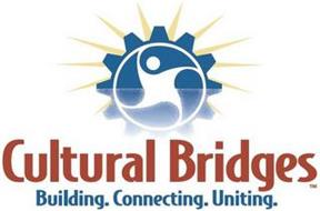 CULTURAL BRIDGES BUILDING. CONNECTING. UNITING.