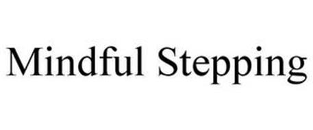 MINDFUL STEPPING