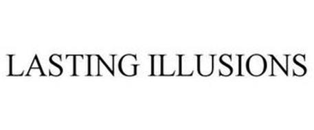LASTING ILLUSIONS