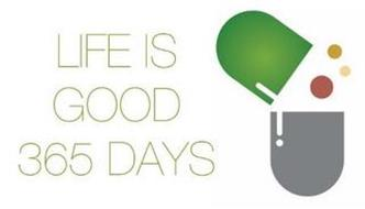 LIFE IS GOOD 365 DAYS