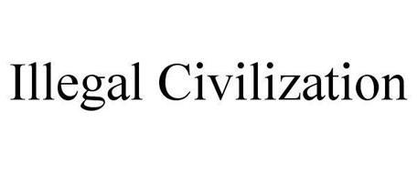 ILLEGAL CIVILIZATION
