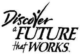 DISCOVER A FUTURE THAT WORKS
