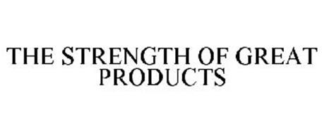 THE STRENGTH OF GREAT PRODUCTS