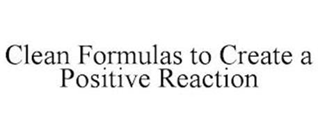 CLEAN FORMULAS TO CREATE A POSITIVE REACTION