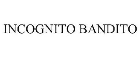 INCOGNITO BANDITO